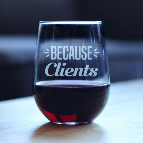 Image of Because Clients - 17 Ounce Stemless Wine Glass