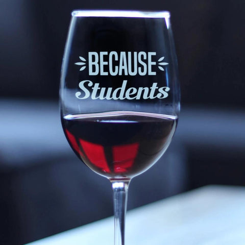 Because Students - 16.5 Ounce Stem Wine Glass