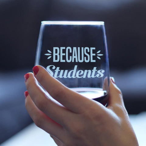 Because Students - 17 Ounce Stemless Wine Glass