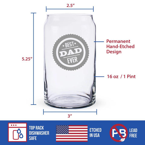 Best Dad Ever - 16 Ounce Beer Can Pint Glass
