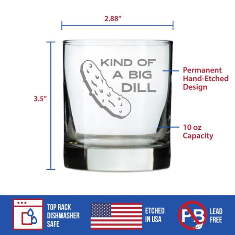 Kind Of A Big Dill - 10 Ounce Rocks Glass