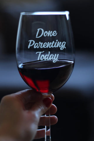 Image of Done Parenting Today  - 16.5 Ounce Stem Wine Glass
