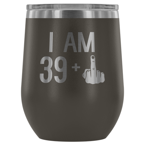 39 + 1 Middle Finger - Wine Tumbler