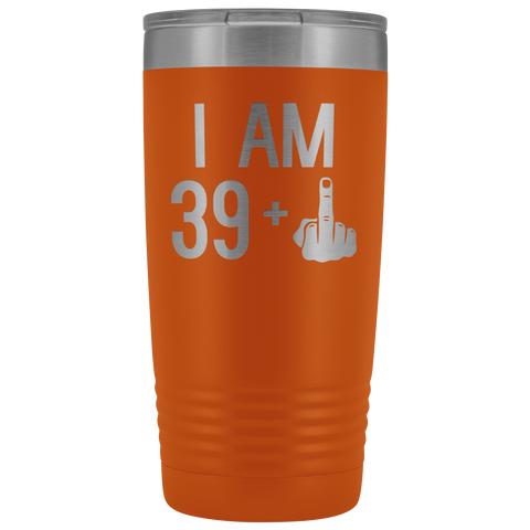 39 + 1 Middle Finger - 20 Oz Coffee Tumbler