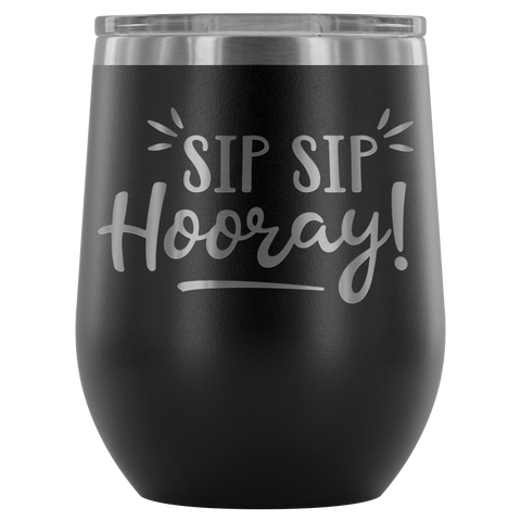 Sip Sip Hooray! - Wine Tumbler