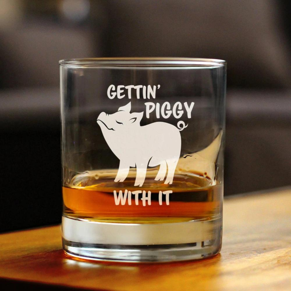 Gettin' Piggy With It - 10 Ounce Rocks Glass