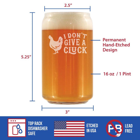 Image of I Don't Give A Cluck - 16 Ounce Beer Can Pint Glass