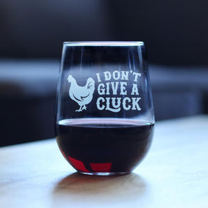 I Don't Give A Cluck - 17 Ounce Stemless Wine Glass