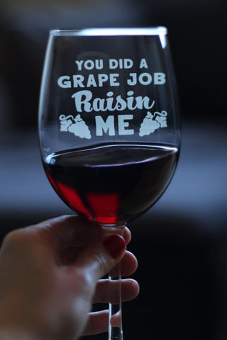Grape Job Raisin Me  - 16.5 Ounce Stem Wine Glass