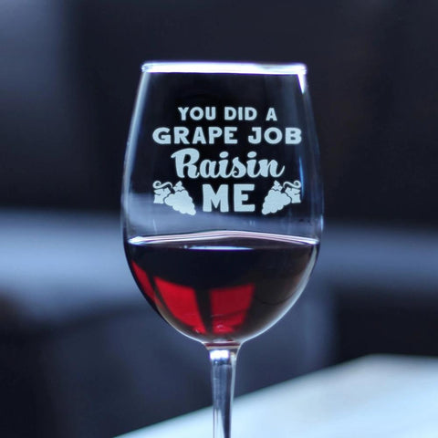 Image of Grape Job Raisin Me  - 16.5 Ounce Stem Wine Glass