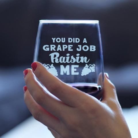 Grape Job Raisin Me - 17 Ounce Stemless Wine Glass