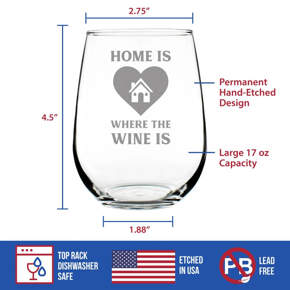 Home Is Where The Wine Is - 17 Ounce Stemless Wine Glass