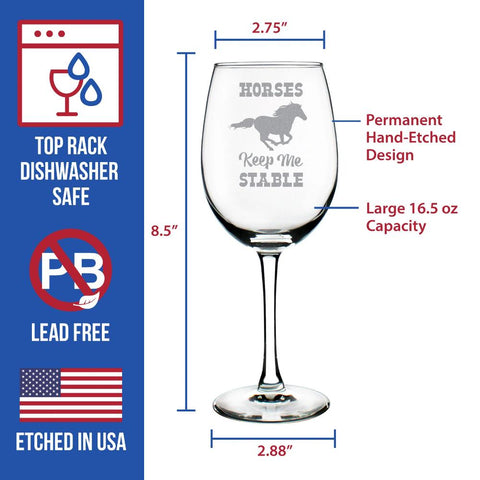 Horses Keep Me Stable - 16.5 Ounce Stem Wine Glass