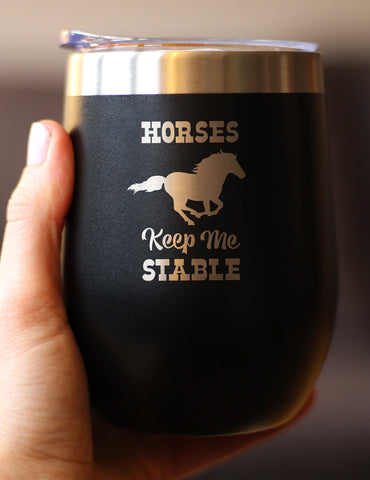 Image of Horses Keep Me Stable - Wine Tumbler