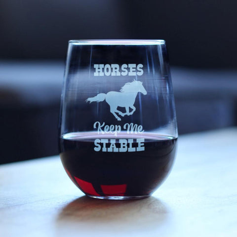 Image of Horses Keep Me Stable - 17 Ounce Stemless Wine Glass