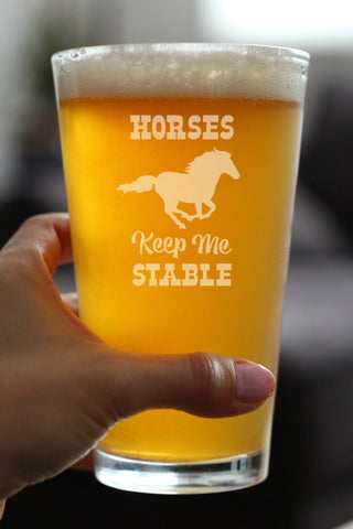 Image of Horses Keep Me Stable - 16 Ounce Pint Glass