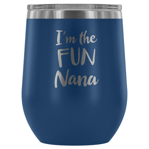 I'm the Fun Nana - Wine Tumbler