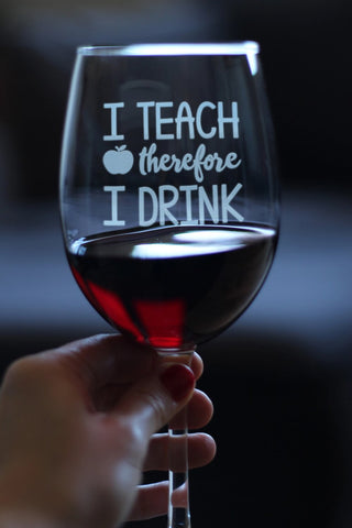 Image of I Teach Therefore I Drink - 16.5 Ounce Stem Wine Glass