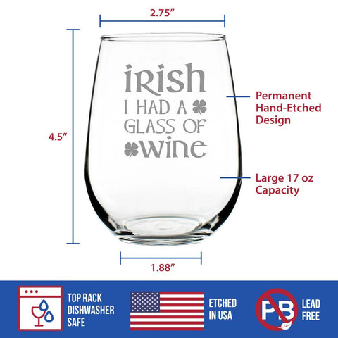 Image of Irish I Had A Glass of Wine - 17 Ounce Stemless Wine Glass