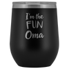 I'm The Fun Oma - Wine Tumbler