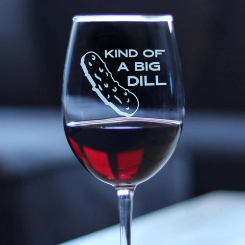 Kind of a Big Dill - 16.5 Ounce Stem Wine Glass