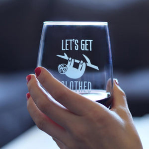 Let's Get Slothed - 17 Ounce Stemless Wine Glass