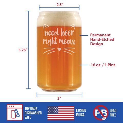 Image of Need Beer Right Meow - 16 Ounce Beer Can Pint Glass