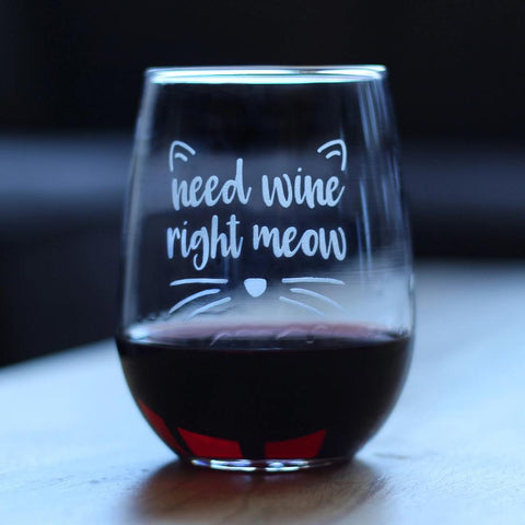 Need Wine Right Meow - 17 Ounce Stemless Wine Glass