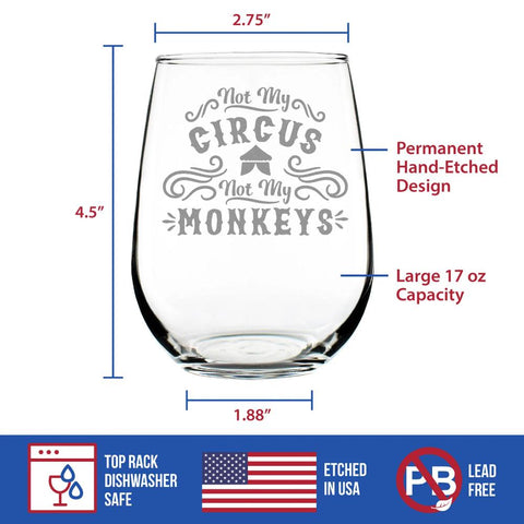 Not My Circus Not My Monkeys - 17 Ounce Stemless Wine Glass