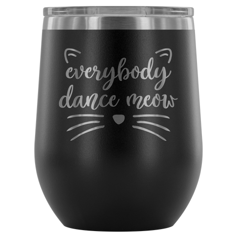 Everybody Dance Meow - Wine Tumbler