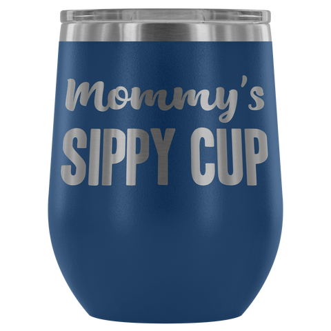 Image of Mommy's Sippy Cup - Wine Tumbler