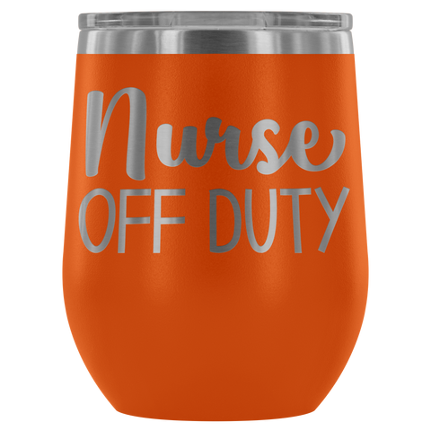 Nurse Off Duty - Wine Tumbler