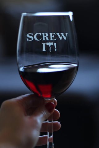 Screw It! - 16.5 Ounce Stem Wine Glass