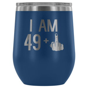 49 + 1 Middle Finger - Wine Tumbler