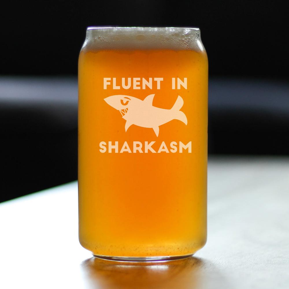 Fluent in Sharkasm™ - 16 Ounce Beer Can Pint Glass