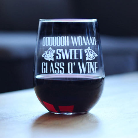 Sweet Glass O' Wine ™ - 17 Ounce Stemless Wine Glass