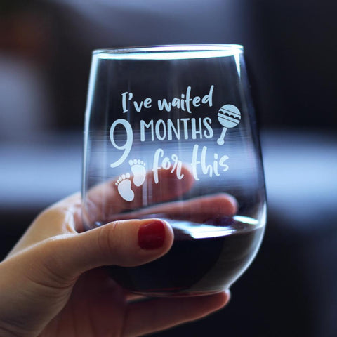 Image of I've Waited 9 Months For This - 17 Ounce Stemless Wine Glass