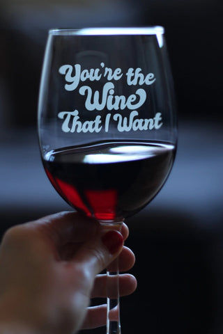 You're the Wine That I Want ™ - 16.5 Ounce Stem Wine Glass