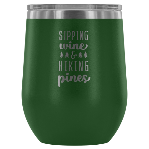 Sipping Wine & Hiking Pines - Wine Tumbler