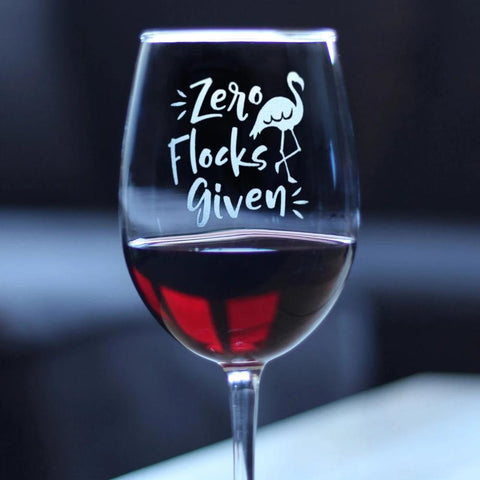 Zero Flocks Given - 16.5 Ounce Stem Wine Glass