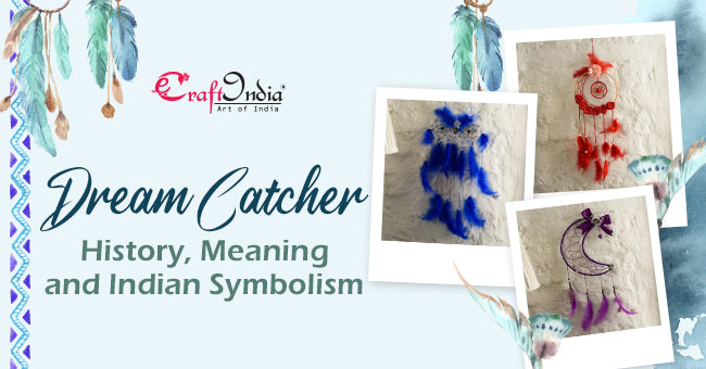 Dream Catcher History, Meaning and Indian Symbolism