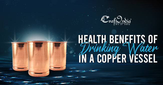 Health Benefits of Drinking Water in a Copper Vessel