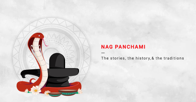 Nag Panchami - The Stories, The History, And The Traditions