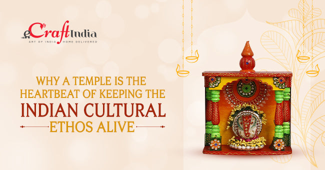 Why A Temple Is The Heartbeat Of Keeping The Indian Cultural Ethos Alive