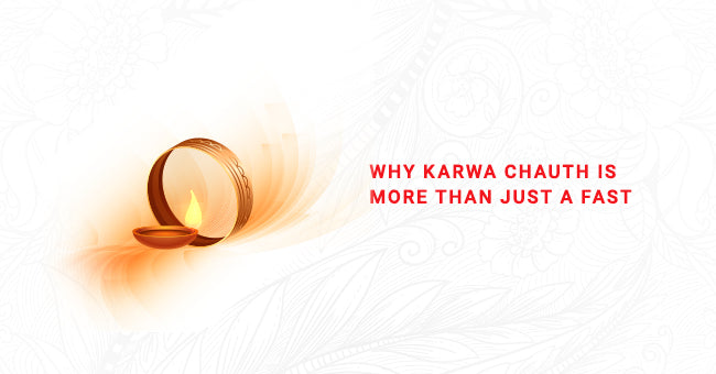 Why Karwa Chauth Is More Than Just A Fast
