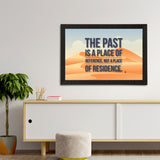 "ecraftindia-""the-past-is-a-place-of-reference-not-a-place-of-residence""-motivational-quote-satin-matt-texture-uv-art-painting_3"