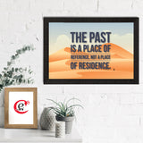"ecraftindia-""the-past-is-a-place-of-reference-not-a-place-of-residence""-motivational-quote-satin-matt-texture-uv-art-painting_2"