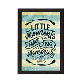 "ecraftindia-""little-moments-make-big-memories""-motivational-quote-satin-matt-texture-uv-art-painting_1"