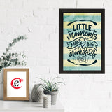 "ecraftindia-""little-moments-make-big-memories""-motivational-quote-satin-matt-texture-uv-art-painting_2"