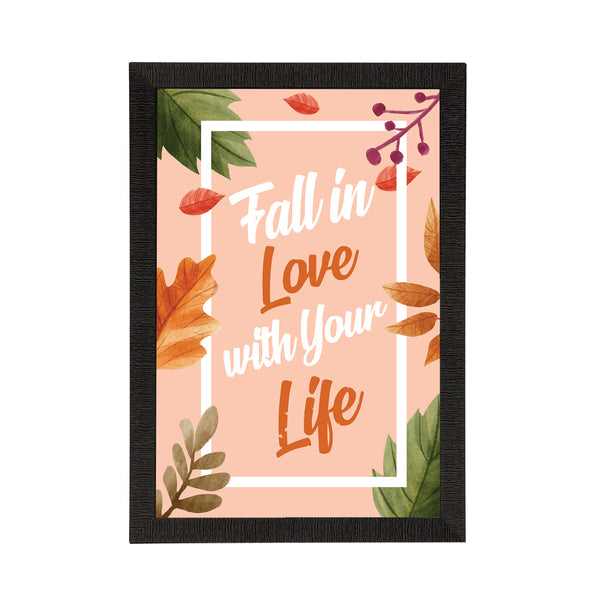 "ecraftindia-""fall-in-love-with-your-life""-motivational-quote-satin-matt-texture-uv-art-painting_1"